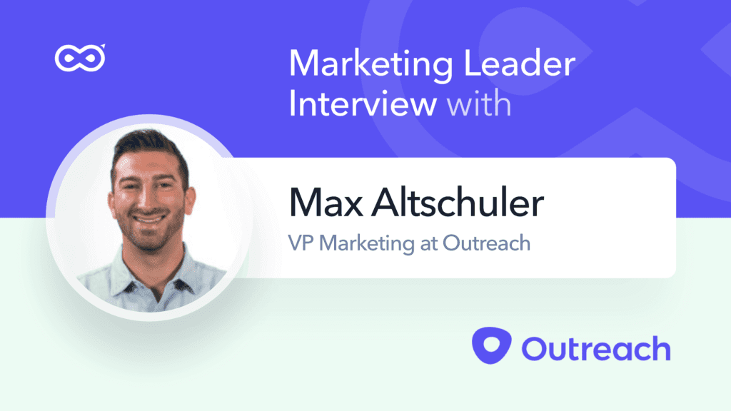 infinigrow qa with marketing leaders max altschuler vp marketing at outreach